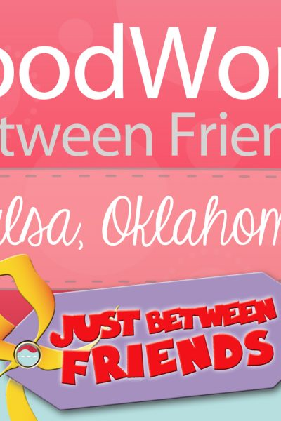 Good Works Between Friends – Tulsa, OK