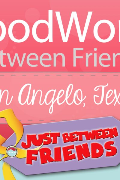 Good Works Between Friends – San Angelo, TX