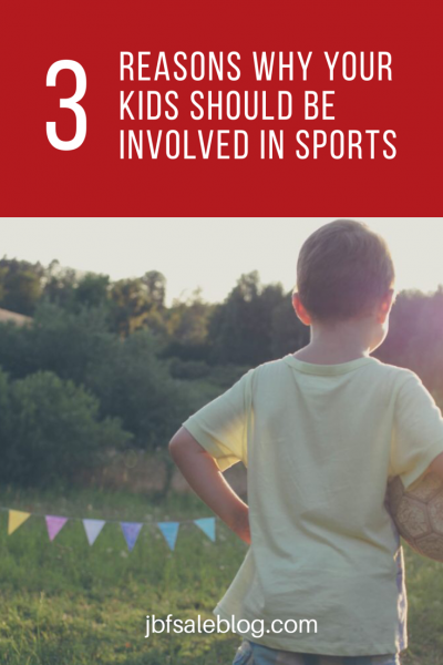 3 Reasons Why Your Kids Should Be Involved in Sports