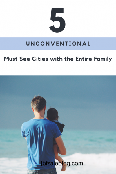 Family Travel – 5 Unconventional Must-See Cities in the United States