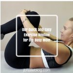 Our Quick and Easy Exercise Routine for the Busy Mom