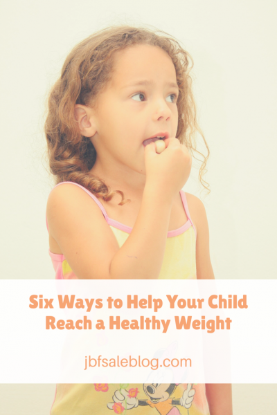 Six Ways to Help Your Child Reach a Healthy Weight