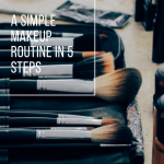 A Simple Makeup Routine in 5 Steps