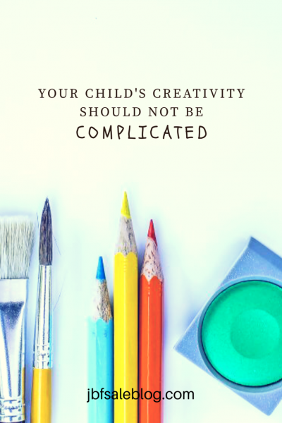 Your Child's Creativity Should Not Be Complicated