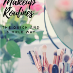 Morning Makeup Routines: The Quick and Simple Way