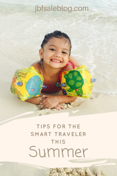 Tips for the Smart Traveler This Summer