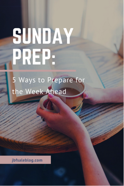 Sunday Prep: 5 Ways to Prepare for The Week Ahead