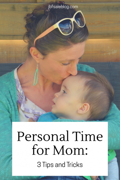 Personal Time for Mom: 3 Tips and Tricks