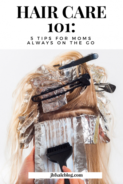 Hair Care 101: 5 Tips for Moms Always On The Go