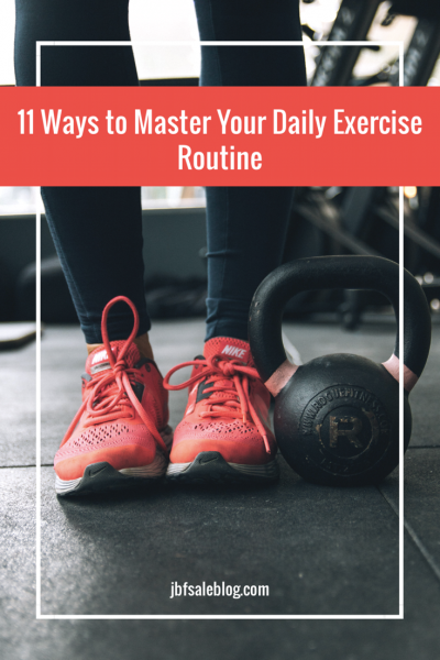 11 Ways to Master Your Daily Exercise Routine