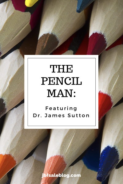 The Pencil Man: Featuring Dr. James Sutton
