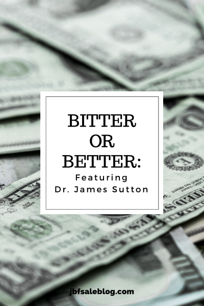 Bitter or Better: Featuring Dr. James Sutton