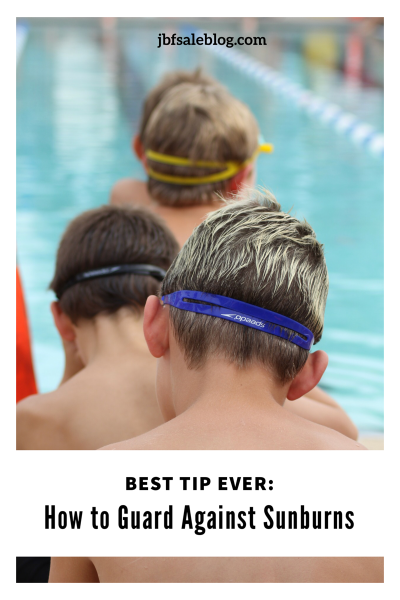 Best Tip Ever: How to Guard Against Sunburns