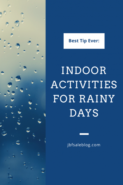 Best Tip Ever: Indoor Activities For Rainy Days
