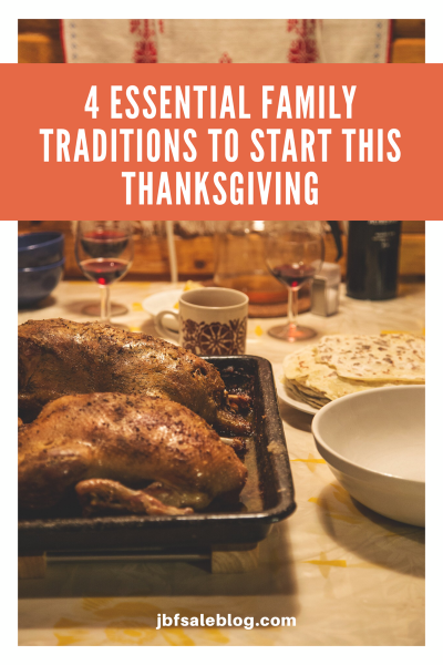 4 Essential Family Traditions To Start This Thanksgiving