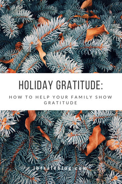 Holiday Gratitude: How to Help Your Family Show Gratitude