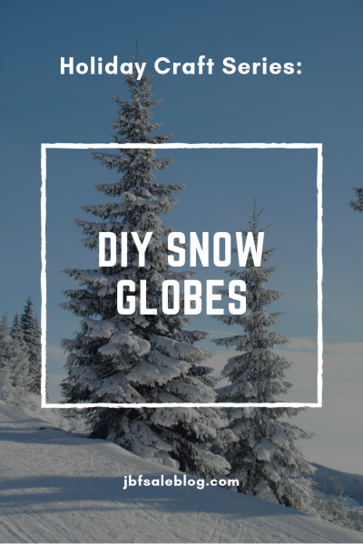 Holiday Craft Series: DIY Snow Globes