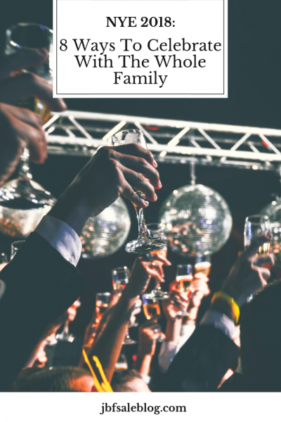 NYE 2018: 8 Ways to Celebrate With The Whole Family