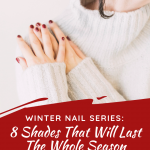 Winter Nails Series: 8 Shades