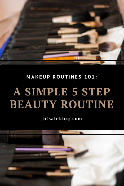 Makeup Routines 101: A Simple 5 Step Beauty Routine