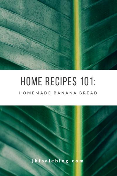Home Recipes 101: Homemade Banana Bread