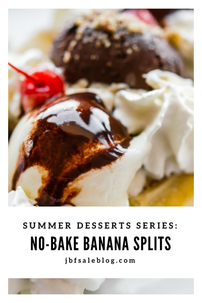Summer Dessert Series: No-Bake Banana Splits