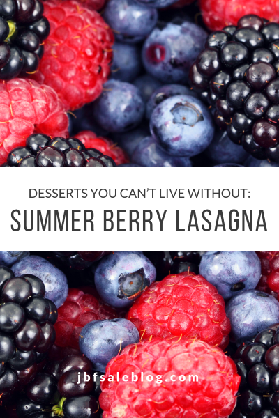 Desserts You Can't Live Without: Summer Berry Lasagna