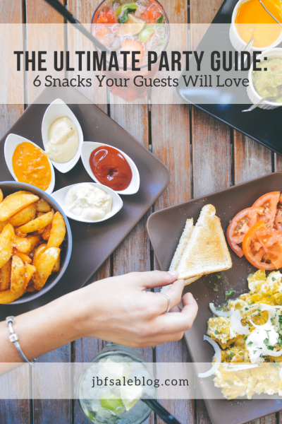 The Ultimate Party Guide: 6 Snacks Your Guests Will Love