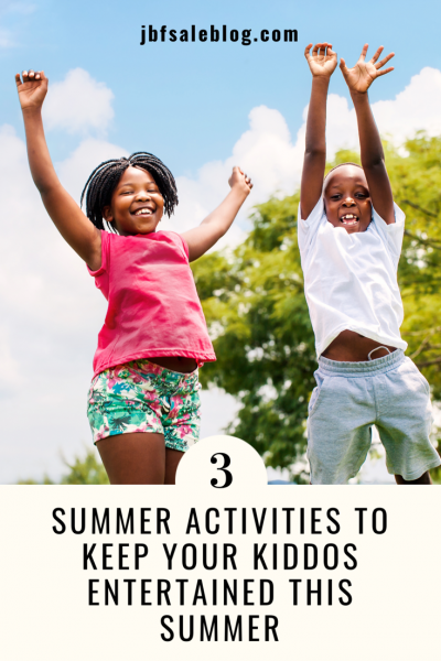3 Summer Activities to Keep Your Kiddos Entertained This Summer