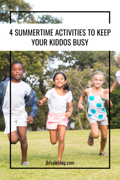 4 Summertime Activities To Keep Your Kiddos Busy