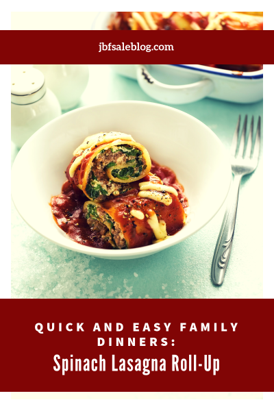 Quick and Easy Family Dinners: Spinach Lasagna Roll-Up