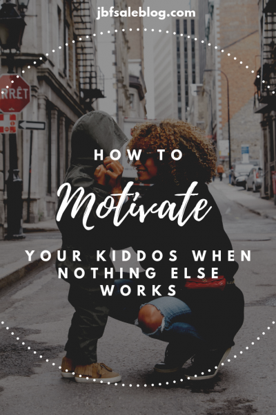 How to Motivate Your Kiddos When Nothing Else Works