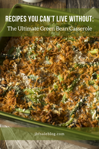 Recipes You Can't Live Without: The Ultimate Green Bean Casserole