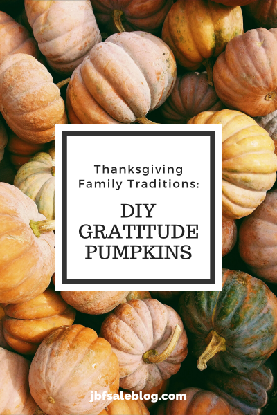 Thanksgiving Family Traditions: DIY Gratitude Pumpkins